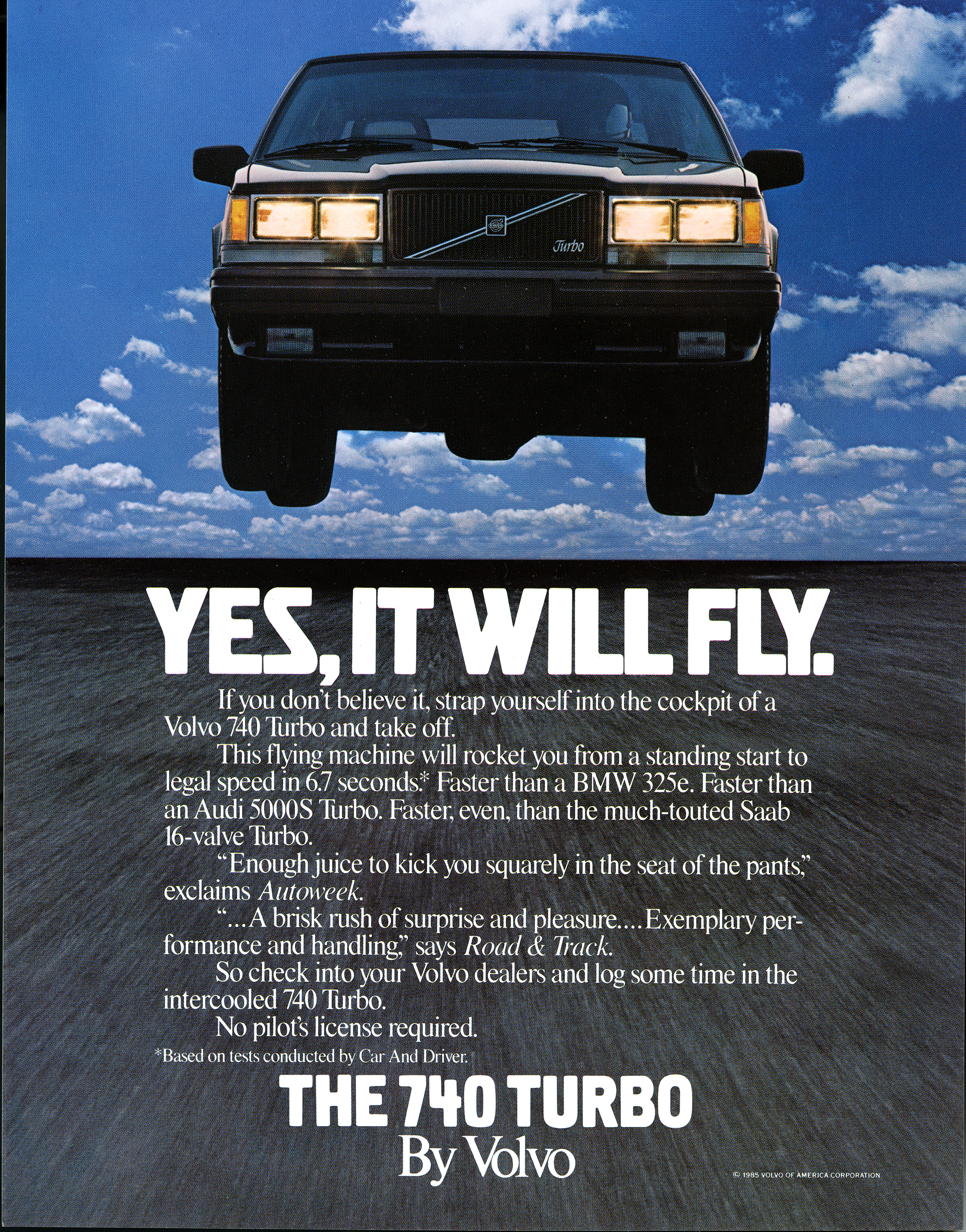 "Advertisement featuring a photograph of a car appearing to fly in the air, against an empty road and blue sky. Title, ""Yes, It Will Fly,"" and ad copy in white superimposed over the road"