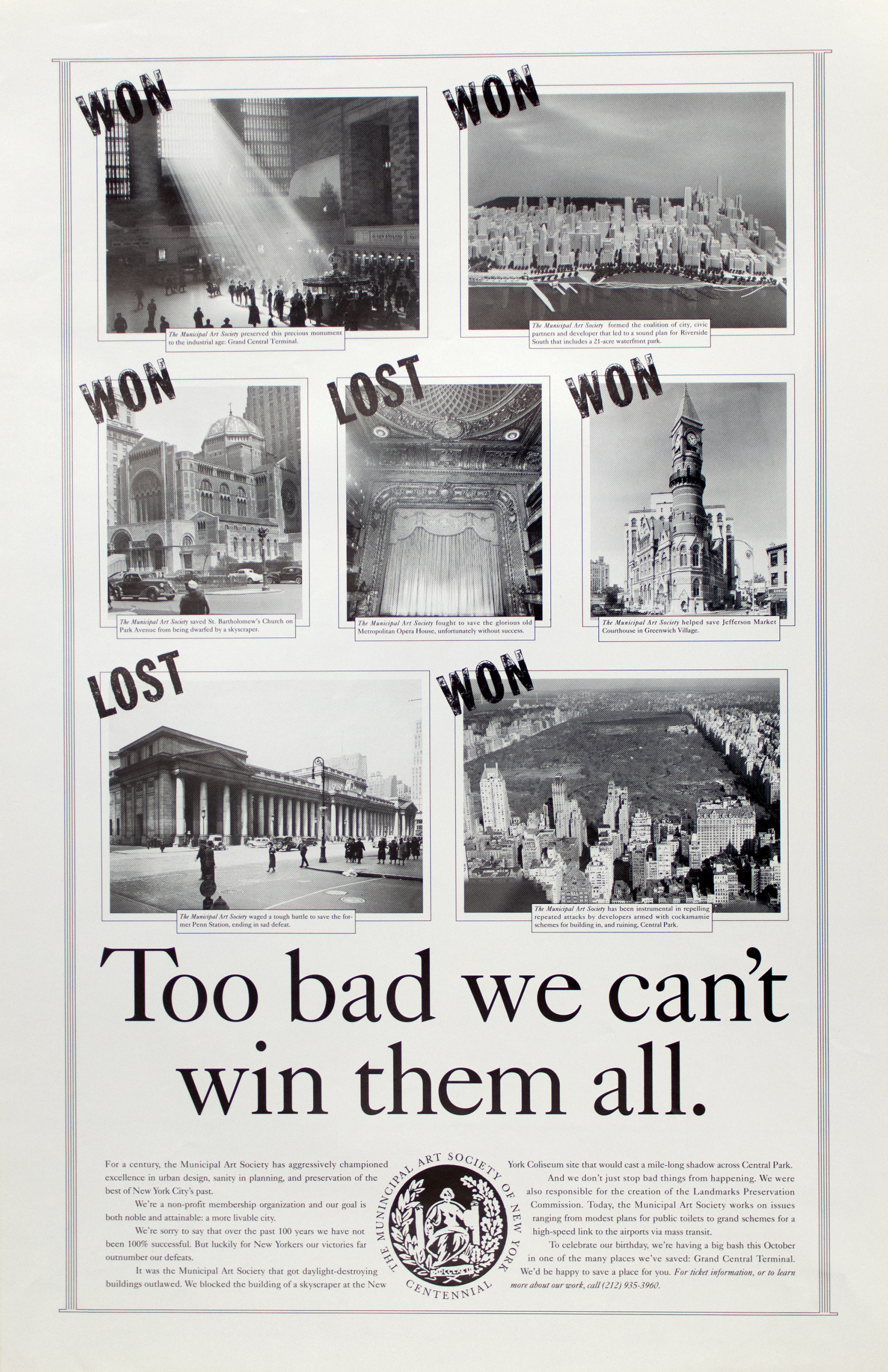 "Black and white photographs of historic buildings and areas of New York with the word ""Won"" or ""Lost"" stamped on the top left corner of each. Below, the title, ""Too Bad We Can't Win Them All,"" and text detailing successes and failures of the Municipal Art Society: Grand Central Terminal (""Won""), Riverside Park South (""Won""), St. Bartholomew's Church (""Won""), Metropolitan Opera House (""Lost""), Jefferson Market Courthouse (""Won""), Penn Station (""Lost""), Central Park (""Won"")."