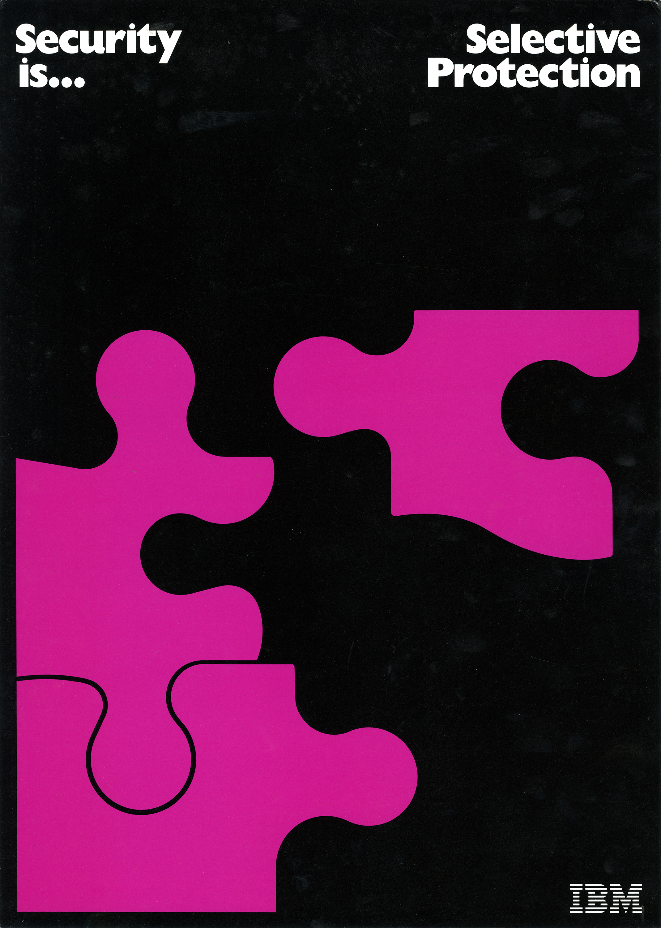 "Poster features hot pink puzzle pieces shapes coming together against a black background; text, ""Security Is...Selective Protection,"" appears in white."