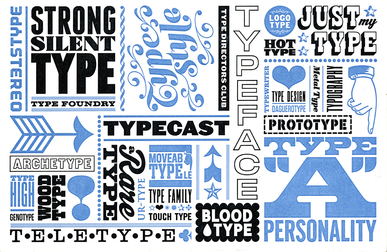 "Varied phrases, all including the word ""type,"" crowded together and appearing in different distinct typefaces and sizes, in blue and black against white background."