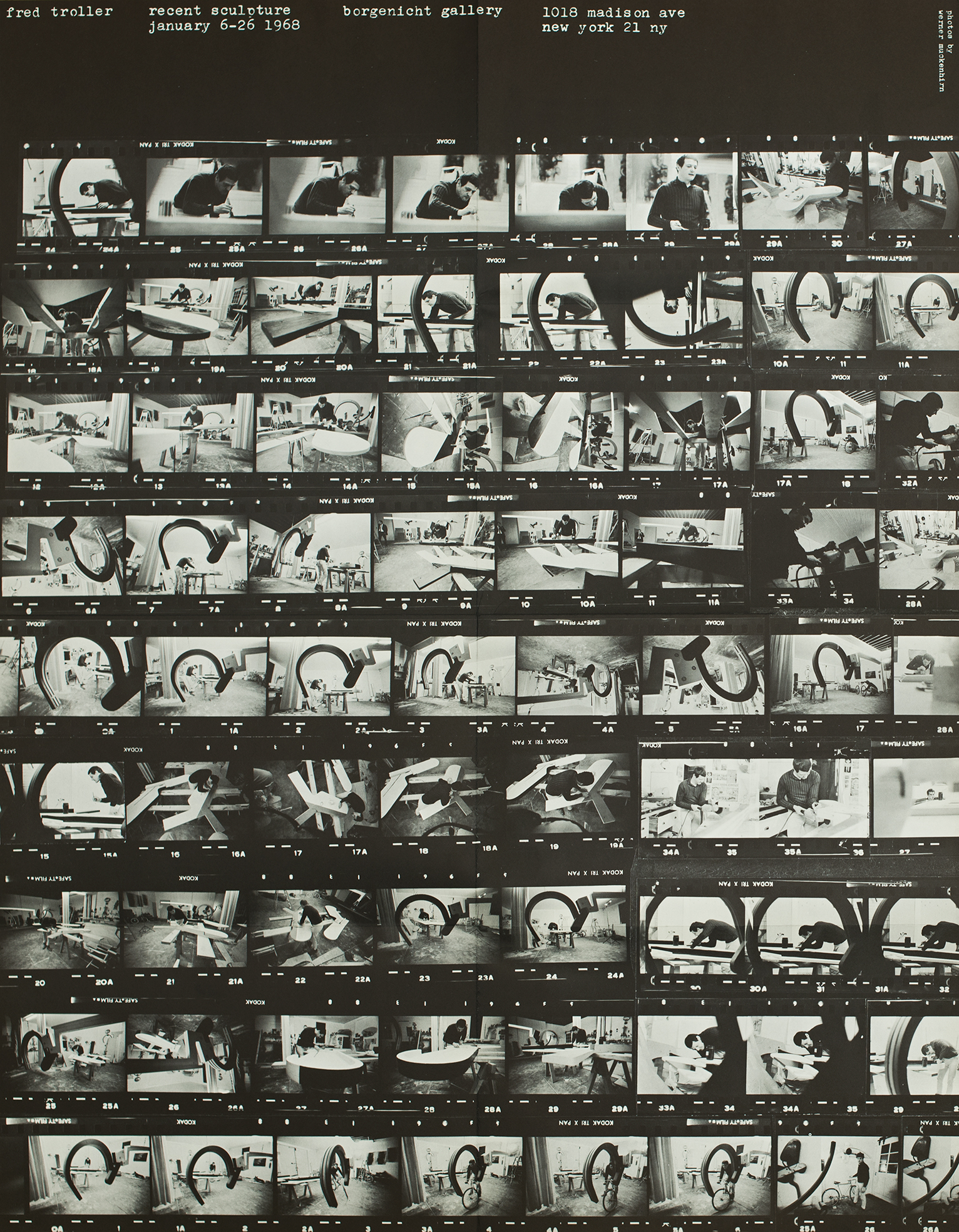 "Poster featuring black and white contact sheet of photographs showing Fred Troller constructing a large sculpture. At the top, text in white typewriter typeface, ""fred troller, recent sculpture, january 6-26 1968, borgenicht gallery, 1018 madison ave new york 21 ny."""