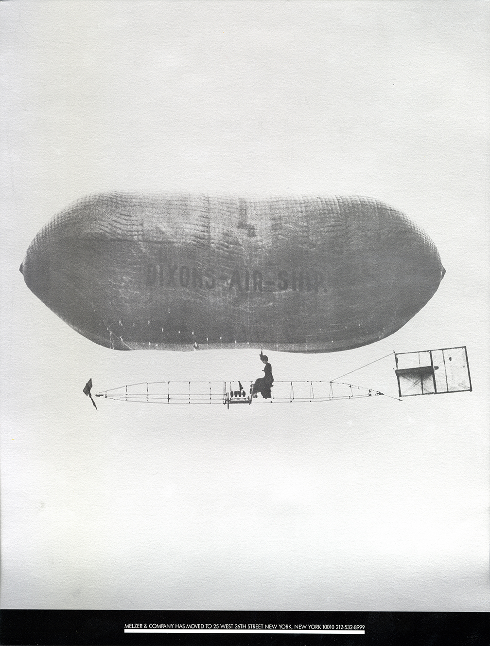 "Poster with a black-and-white photo of a woman flying a small pedal-powered dirigible branded ""Dixons-Air-Ship."" Caption reads, ""Melzer  & Company has moved to 25 West 26th Street New York 10010 212-532-8999."""