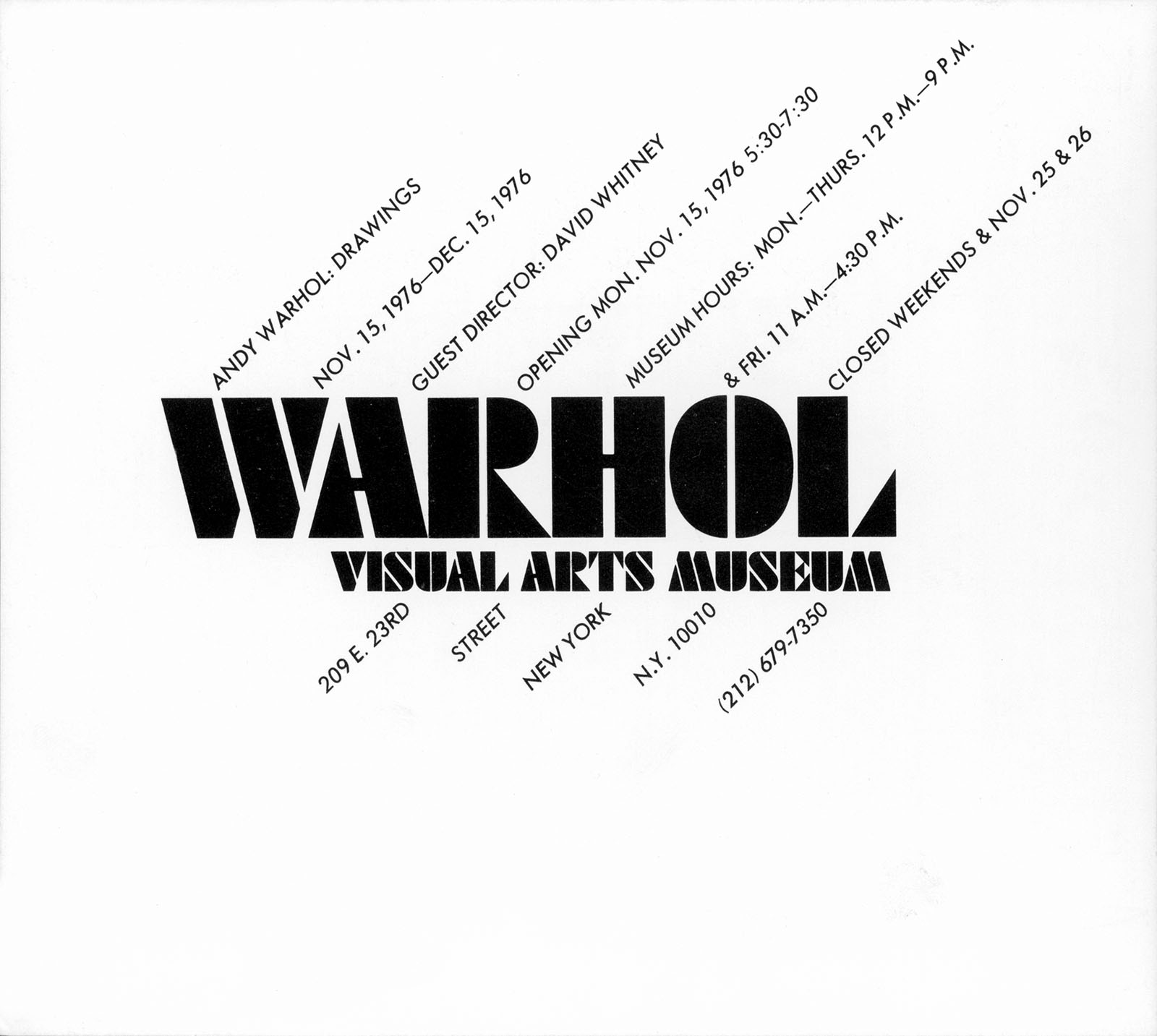 "Exhibition poster with  black text on a white background, reading, ""Warhol: Visual Arts Museum,"" centered in a blocky, geometric font, with supplementary text branching out from it diagonally."