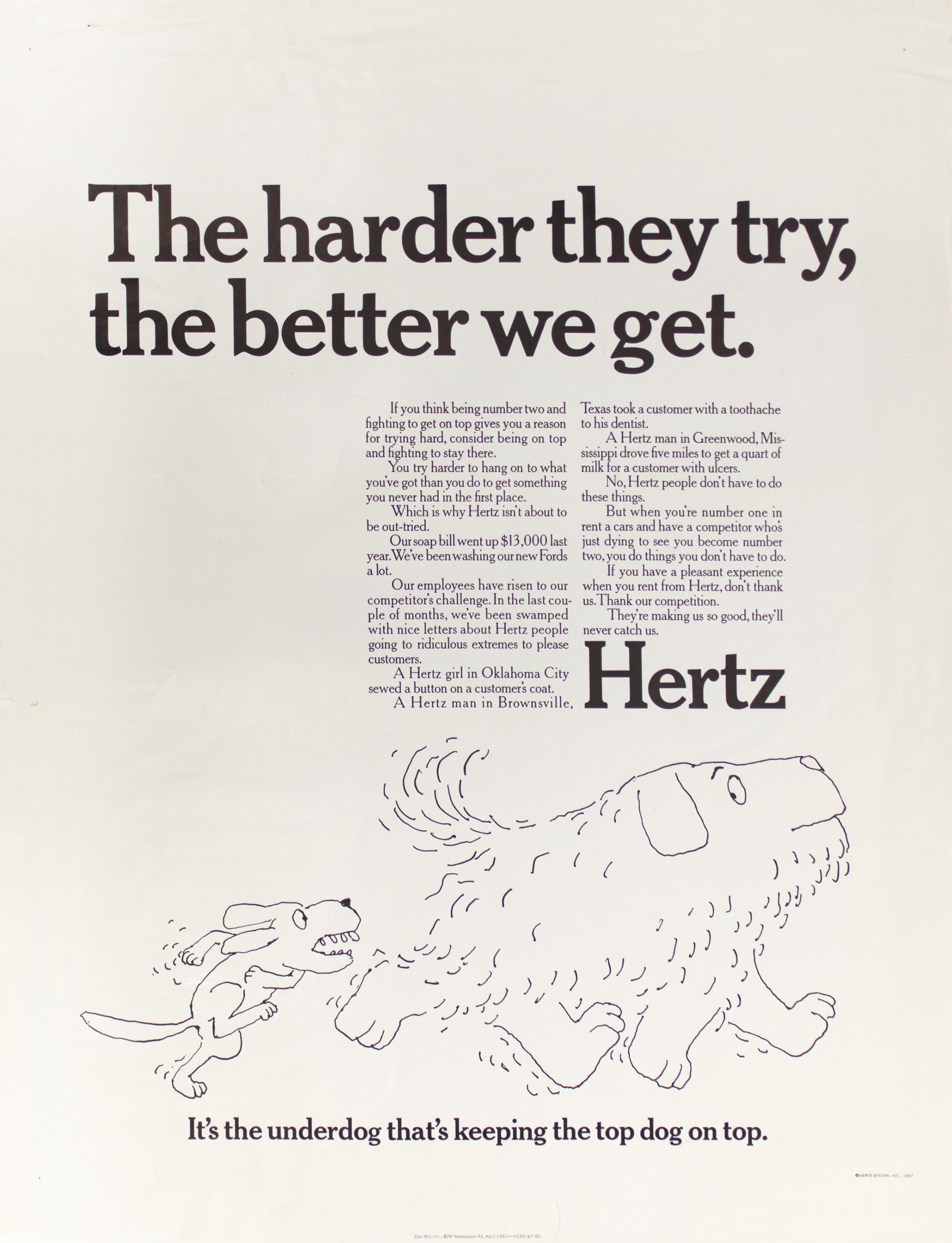 "Advertisement featuring the text, ""The Harder They Try, the Better We Get,"" above ad copy and a black-line cartoon drawing of a small dog chasing a much larger dog. Underneath the illustration, the text, ""It's the underdog that's keeping the top dog on top."""