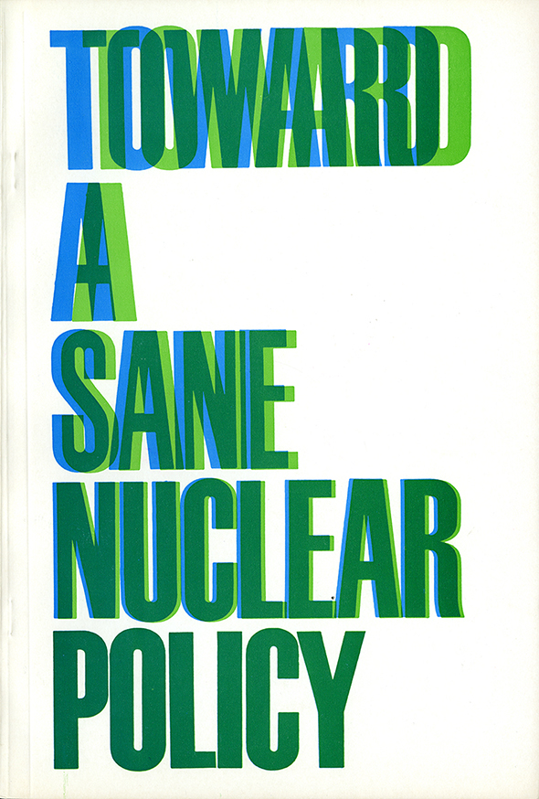 """Toward a Sane Nuclear Policy"" in blue, light green, and green text. The different colored text overlaps into a solid green color."