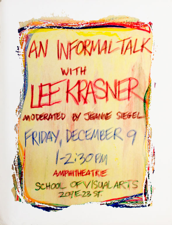 "A flyer. Colorful, handwritten text against pale yellow paper background with ragged colorful edges withe crayon texture. The flyer is for ""An information talk with Lee Krasner Moderated by Jeanne Sigel"" it written in big letters with a red crayon"
