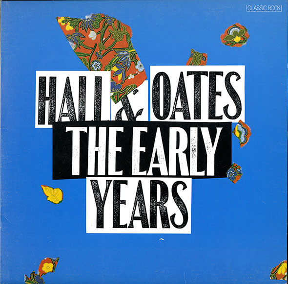 "Bright blue record sleeve titled ""Hall & Oates. The Early Years,"" in black and white text. A detailed floral pattern in orange, blue, green and yellow is torn into small pieces, lightly decorating the sleeve."