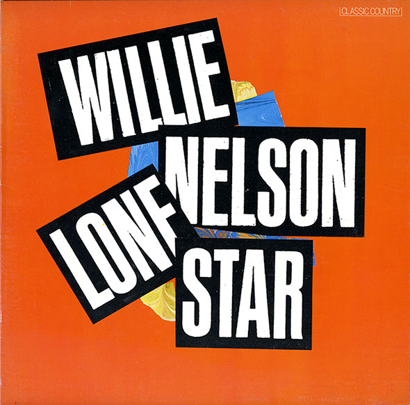 "Bright orange record sleeve titled ""Willie Nelson. Lone Star"" In white over black text, with bits of blue and yellow paint underneath."